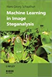 Machine Learning in Image Steganalysis, Hans Georg Schaathun and Bogdan Vrusias, 0470663057