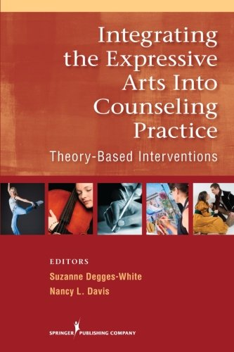 Integrating the Expressive Arts into Counseling Practice:...