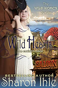 Wild Hearts (The Wild Women Series, Book 4) by [Ihle, Sharon]