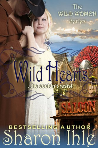 Book: Wild Hearts (The Wild Women Series, Book 4) by Sharon Ihle