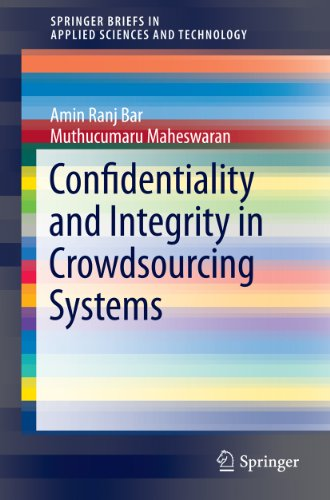Download Confidentiality and Integrity in Crowdsourcing Systems (SpringerBriefs in Applied Sciences and Technology) Pdf