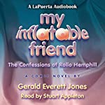 My Inflatable Friend: The Confessions of Rollo Hemphill | Gerald Everett Jones