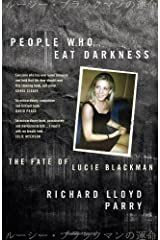 People Who Eat Darkness: The Fate of Lucie Blackman Hardcover
