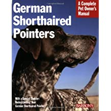 German Shorthaired Pointers (Complete Pet Owner's Manual)