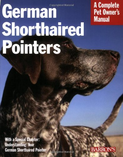 German Shorthaired Pointers (Barron's Complete Pet Owner's Manuals (Paperback))