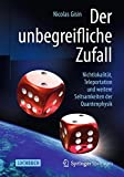 img - for Der unbegreifliche Zufall: Nichtlokalit t, Teleportation und weitere Seltsamkeiten der Quantenphysik (German Edition) book / textbook / text book