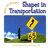Shapes in Transportation, Jennifer Rozines Roy and Gregory Roy, 076142265X