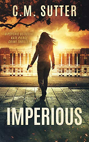 Imperious: A Psychic Detective Kate Pierce Crime Thriller Book 2