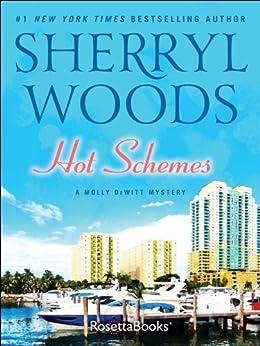 Hot Schemes (The Molly DeWitt Mysteries Book 4) by [Woods, Sherryl]