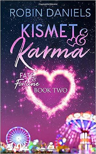 Kismet and Karma (Fate and Fortune): Robin Daniels: 9781730762406