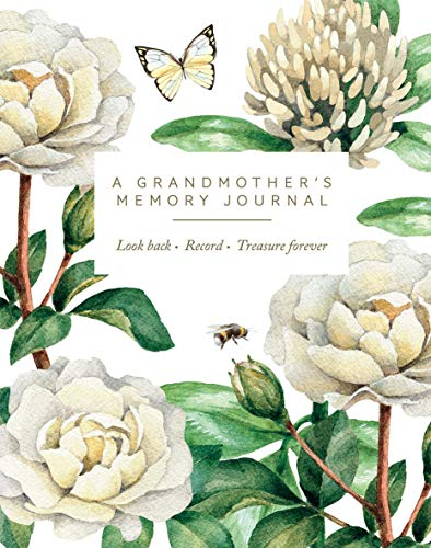 A Grandmother's Memory Journal: Look Back. Record. Treasure - Back Journal