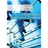 La transparence, une nouvelle tyrannie: Essai économique (French Edition)