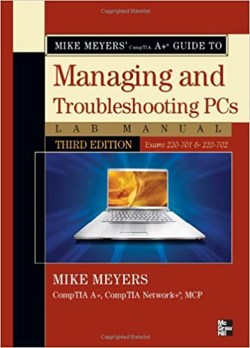Mike Meyers Comptia A Guide To Managing Troubleshooting Pcs Lab
