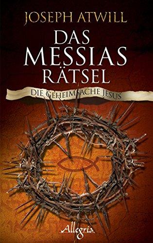 Das Messias-Rätsel: Die Geheimsache Jesus