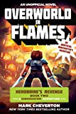 Overworld in Flames: Herobrine's Revenge Book Two (A Gameknight999 Adventure): An Unofficial Minecrafter's Adventure (The Gameknight999 Series)