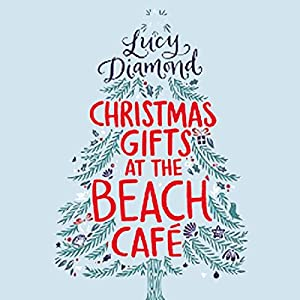Christmas Gifts at the Beach Café Audiobook