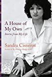 A House of My Own: Stories from My Life