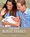 download ebook the new royal family: celebrating the arrival of prince george of cambridge pdf epub