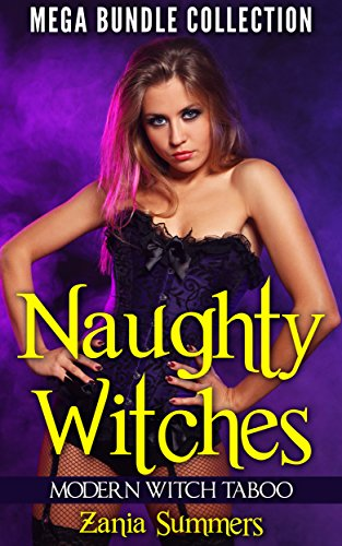 NAUGHTY WITCHES  (Mega Bundle Collection, Modern Witch Taboo Stories) ()