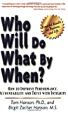 Who Will Do What by When?, Tom Hanson, Birgit Zacher Hanson, 0972419446
