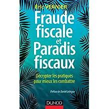 Fraude fiscale et paradis fiscaux : Décrypter les pratiques pour mieux les combattre (Gestion - Finance) (French Edition)