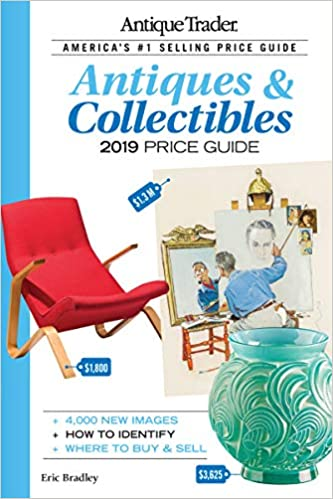 Antique Trader Antiques & Collectibles Price Guide 2019: Eric