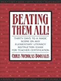 By Chris Nicholas Boosalis Beating Them All! Thirty Days to a Magic Score on Any Elementary Literacy Instruction Exam for Teach (1st First Edition) [Paperback]