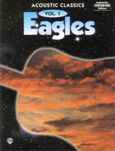 Eagles (Acoustic Classics, Vol. 1) (Authentic Guitar-Tab for sale  Delivered anywhere in USA