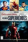 Peliculas Clave del Cine de Superheroes, Quim Casas, 8415256108