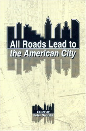All Roads Lead to the American City PDF