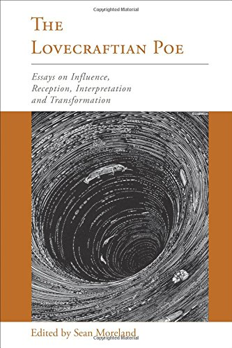 The Lovecraftian Poe: Essays on Influence, Reception, Interpretation, and Transformation (Perspectives on Edgar Allan Poe)
