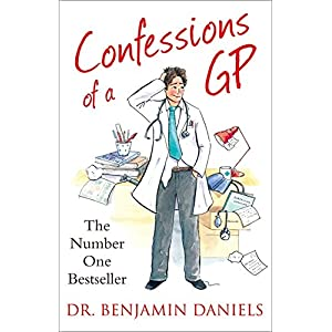 Confessions of a GP (The Confessions Series) Paperback – 30 Aug. 2012