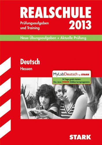 Abschluss-Prüfungsaufgaben Realschule Hessen / Deutsch 2013: Neue Übungsaufgaben und Aktuelle Prüfung