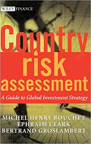Country Risk Assessment: A Guide to Global Investment Strategy (Wiley Finance)