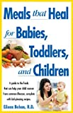 Meals That Heal for Babies and Toddlers, Eileen Behan, 0671529862