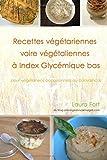 Recettes vegetariennes voire vegetaliennes a IG bas: pour vegetariens occasionnels ou convaincus