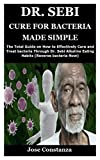 DR. SEBI CURE FOR BACTERIA MADE SIMPLE: The Total