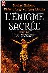 L'énigme sacrée : Suivi de Le message par Baigent