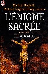 L'énigme sacrée : Suivi de Le message
