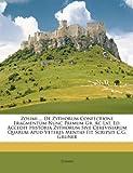 Zosimi de Zythorum Confectione Fragmentum Nunc Primum Gr Ac Lat Ed Accedit Historia Zythorum Sive Cerevisiarum Quarum Apud Veteres Mentio Fit S, Zosimus, 114649081X