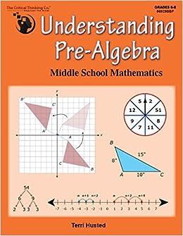 Understanding Pre-Algebra - Middle School Mathematics (Grades 6-8