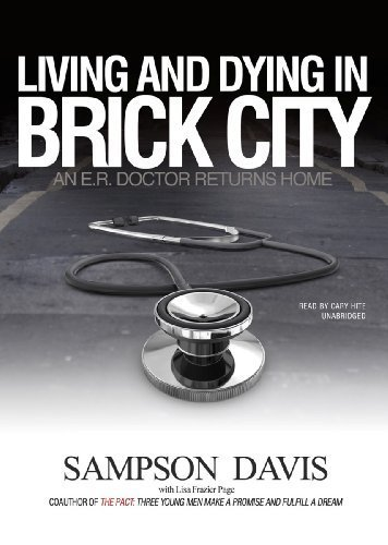 Living and Dying in Brick City: An E.R. Doctor Returns Home by Sampson Davis, Lisa Frazier Page () Audio CD