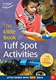The Little Book of Tuff Spot Activities (Little Books)