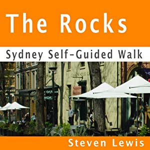 The Rocks, Sydney, Self-Guided Audio Walk Walking Tour
