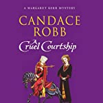 A Cruel Courtship | Candace Robb