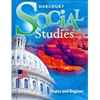 Harcourt Social Studies: Student Edition Grade 4 States and Regions 2012