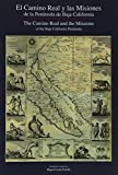 img - for The Camino Real and the Missions of the Baja California Peninsula (Spanish and English Edition) book / textbook / text book