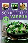 500 Recettes cuisine vapeur de A à Z par Lizambard
