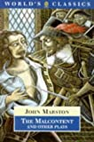 img - for The Malcontent and Other Plays (The World's Classics) book / textbook / text book