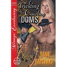 Tricking Her Cowboy Doms [Pleasure, Texas 3] (Siren Publishing Menage Everlasting)